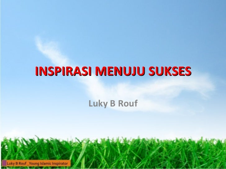 INSPIRASI MENUJU SUKSES Luky B Rouf