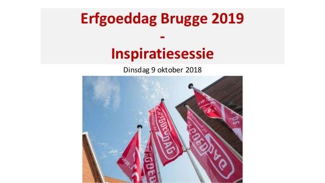 Erfgoeddag Brugge 2019 - Inspiratiesessie Dinsdag 9 oktober 2018
