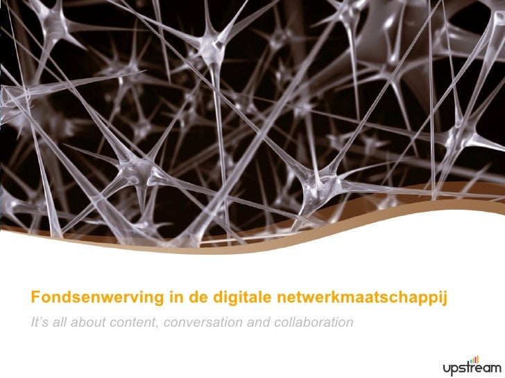 Fondsenwerving in de digitale netwerkmaatschappijIt's all about content, conversation and collaboration