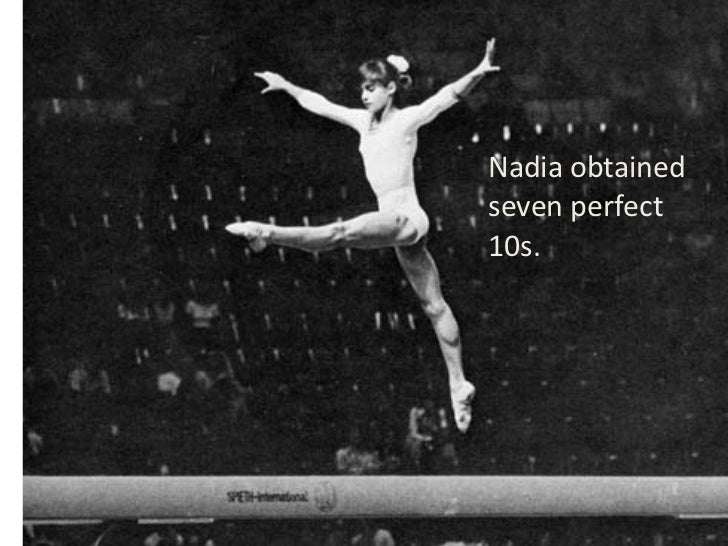 Olympic Inspiration: Nadia Obtained Seven Perfect 10s
