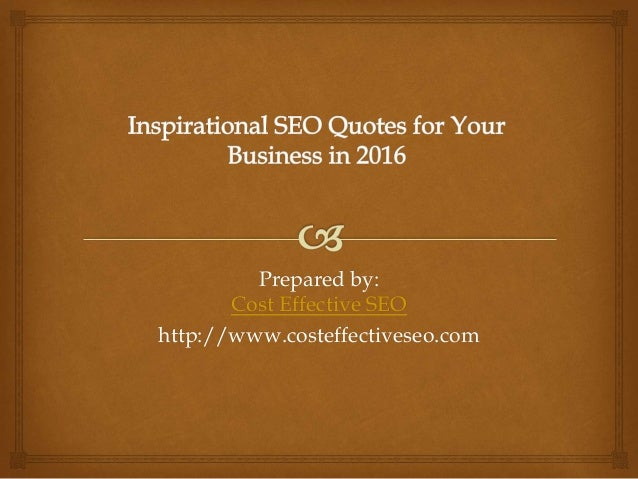 Prepared by: Cost Effective SEO http://www.costeffectiveseo.com