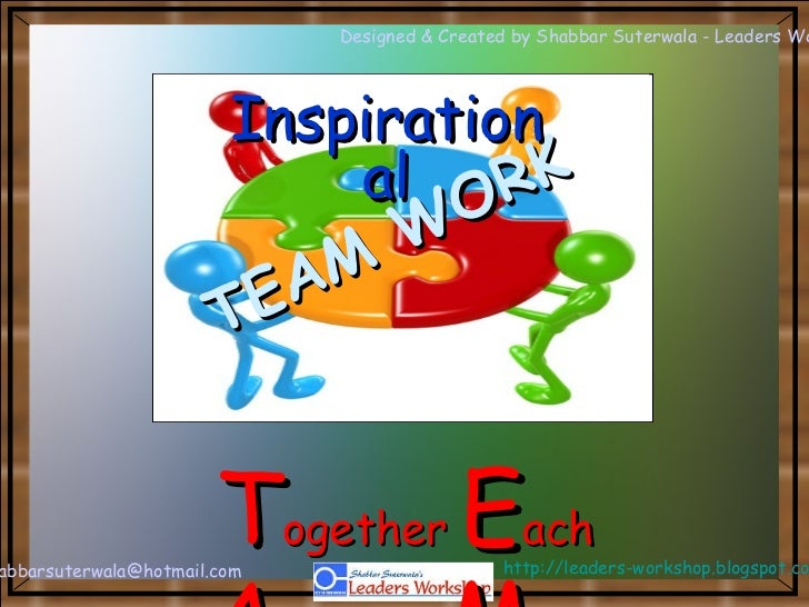 T ogether  E ach  A chieves  M ore TEAM WORK Inspirational