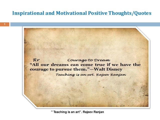 "Inspirational and Motivational Positive Thoughts/Quotes "" Teaching is an art"". Rajeev Ranjan 1"