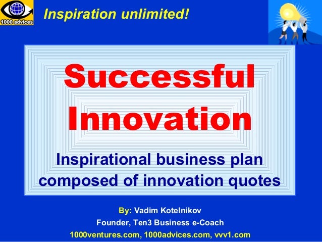 Inspiration unlimited!  Successful  Innovation  Inspirational business plancomposed of innovation quotes              By: ...