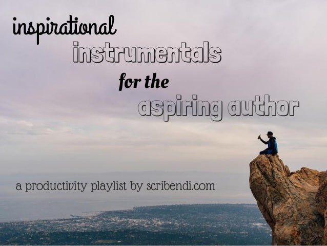 inspirational instrumentals for the aspiring author a productivity playlist by scribendi.com