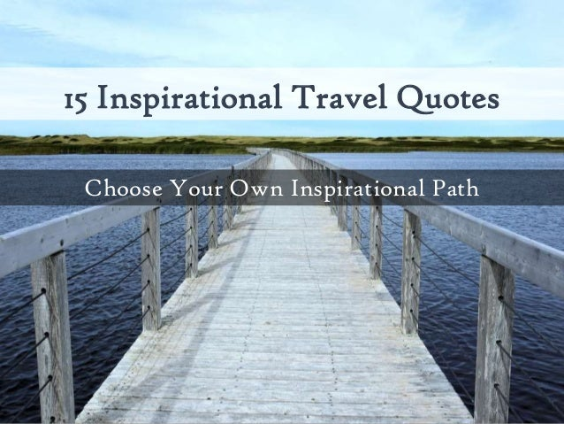 15 Travel Quotes Inspirational Paths
