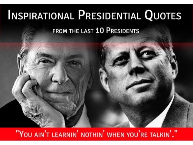 Presidents Quotes Endearing Presidential Quotes  From The Last 10 Presidents