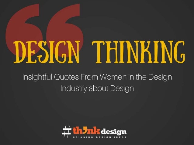 Design Thinking – Insightful Quotes from Women in the Design Industry about Design