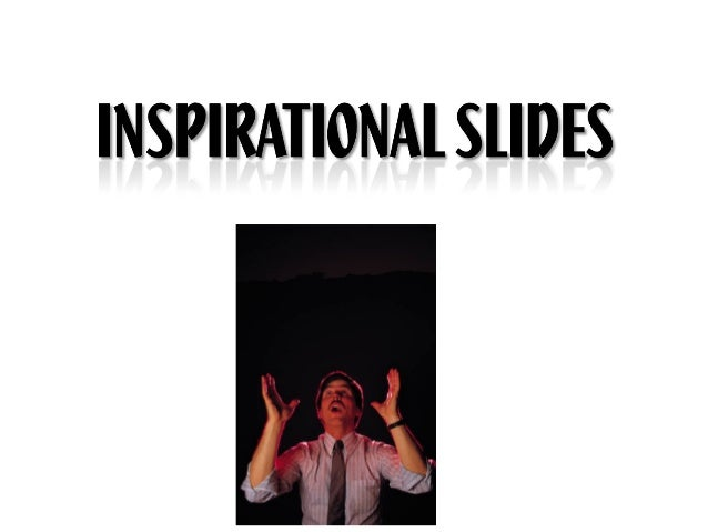 Inspirational slides