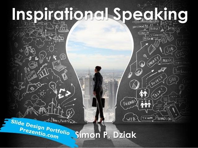 by Simon P. Dziak Inspirational Speaking