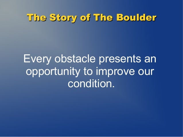 inspirational stories about life the story about the boulder