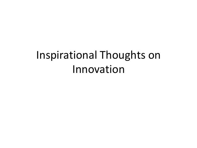 Inspirational Thoughts onInnovation