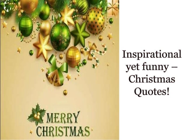Inspirational yet funny christmas quotes for Christmas quotes and sayings inspirational