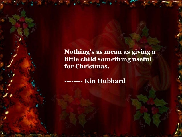 Christmas Quotes For Kids.Inspirational Yet Funny Christmas Quotes