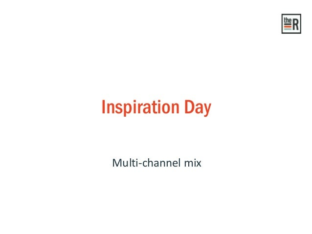 Multi-channel mix Inspiration Day