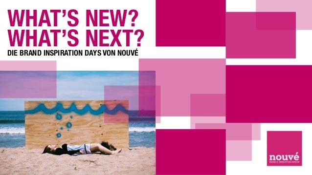 WWW.FLICKR.COM/PHOTOS/BUENOSAURUS/3670109860 WHAT'S NEW? WHAT'S NEXT?DIE BRAND INSPIRATION DAYS VON NOUVÉ