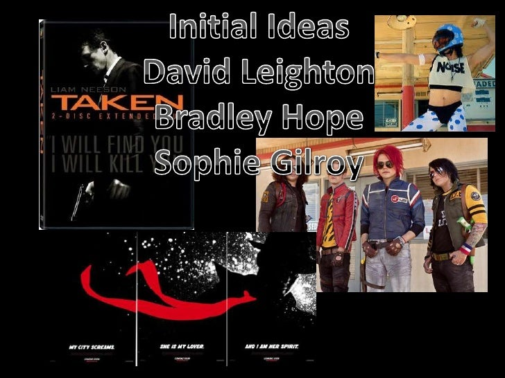 Initial Ideas<br />David Leighton<br />Bradley Hope<br />Sophie Gilroy<br />