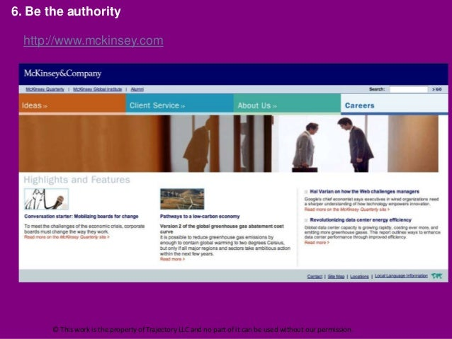 6. Be the authority  http://www.mckinsey.com       © This work is the property of Trajectory LLC and no part of it can be ...