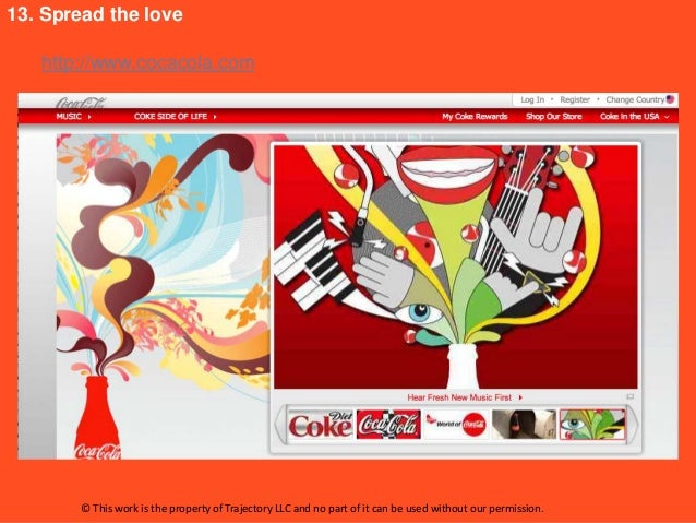 13. Spread the love   http://www.cocacola.com        © This work is the property of Trajectory LLC and no part of it can b...