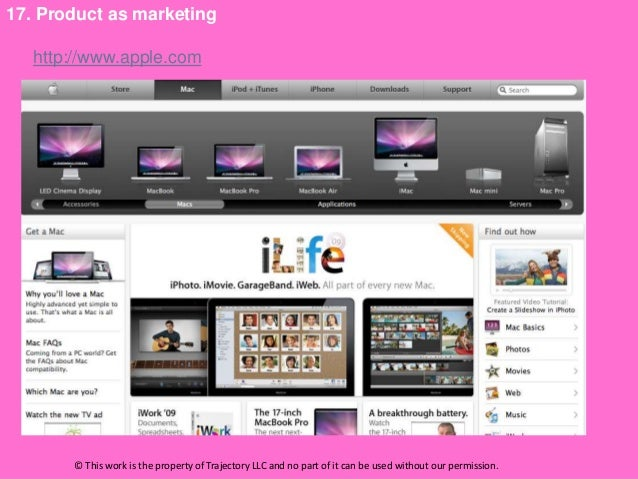 17. Product as marketing   http://www.apple.com       © This work is the property of Trajectory LLC and no part of it can ...