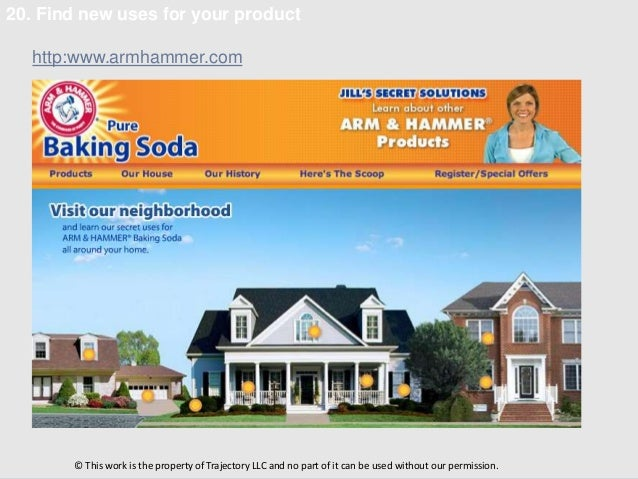 20. Find new uses for your product   http:www.armhammer.com       © This work is the property of Trajectory LLC and no par...