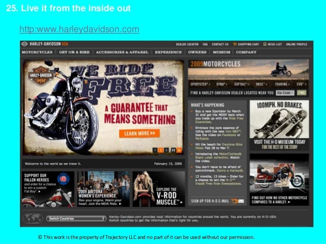 25. Live it from the inside out   http:www.harleydavidson.com       © This work is the property of Trajectory LLC and no p...
