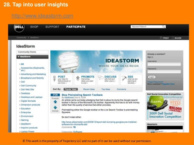 28. Tap into user insights   http://www.ideastorm.com       © This work is the property of Trajectory LLC and no part of i...