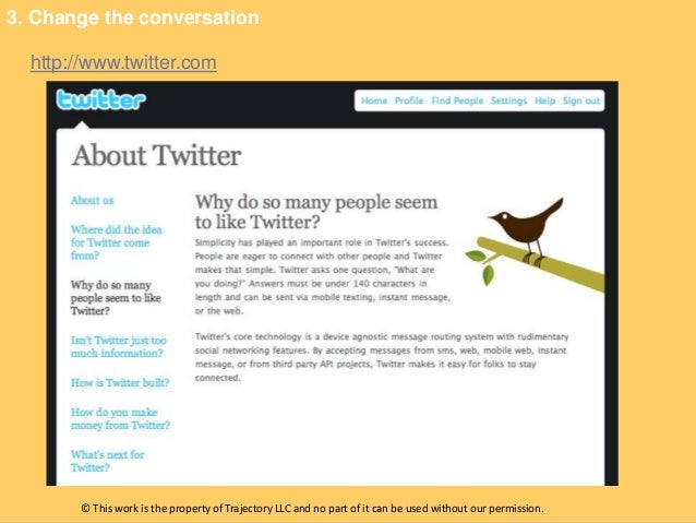 3. Change the conversation  http://www.twitter.com       © This work is the property of Trajectory LLC and no part of it c...