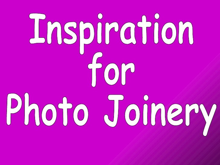 Inspiration  for  Photo Joinery