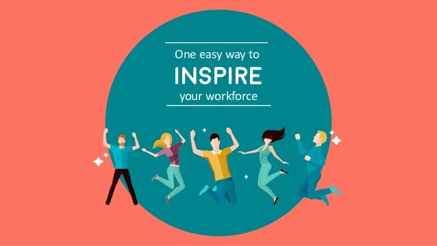 One easy way to your workforce INSPIRE
