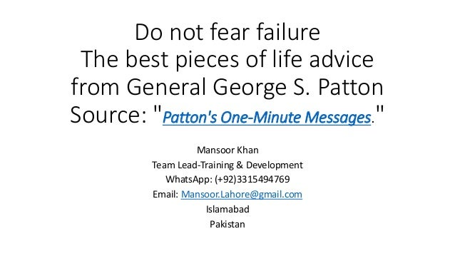 """Do not fear failure The best pieces of life advice from General George S. Patton Source: """"Patton's One-Minute Messages."""" M..."""