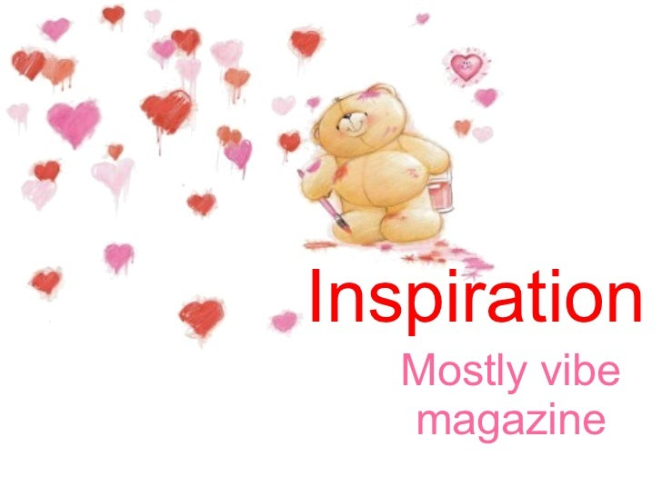 Inspiration Mostly vibe magazine