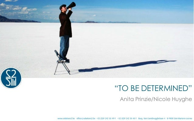 """TO BE DETERMINED"" Anita Prinzie/Nicole Huyghe"