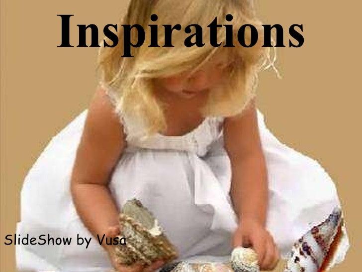 Inspirations SlideShow by Vusa