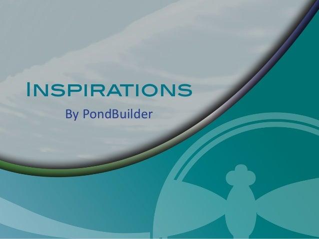 Inspirations By PondBuilder