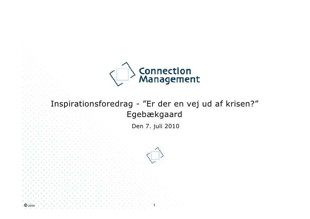 """Inspirationsforedrag - """"Er der en vej ud af krisen?""""                             Egebækgaard                              ..."""