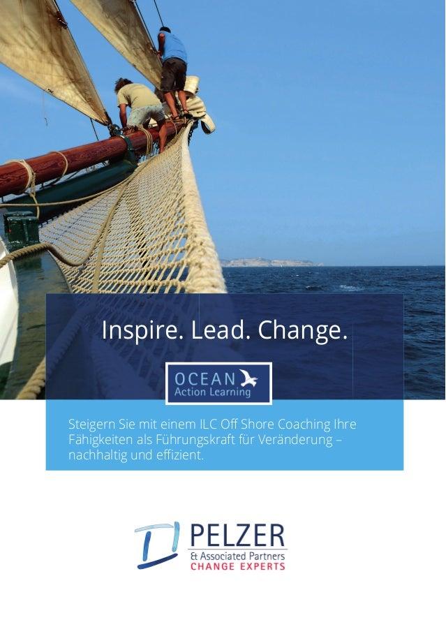 Inspire. Lead. Change. Steigern Sie mit einem ILC Off Shore Coaching Ihre Fähigkeiten als Führungskraft für Veränderung – ...
