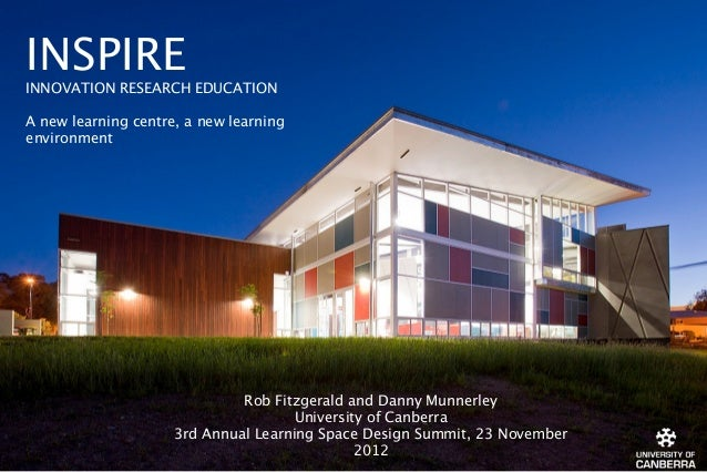 INSPIREINNOVATION RESEARCH EDUCATIONA new learning centre, a new learningenvironment                              Rob Fitz...