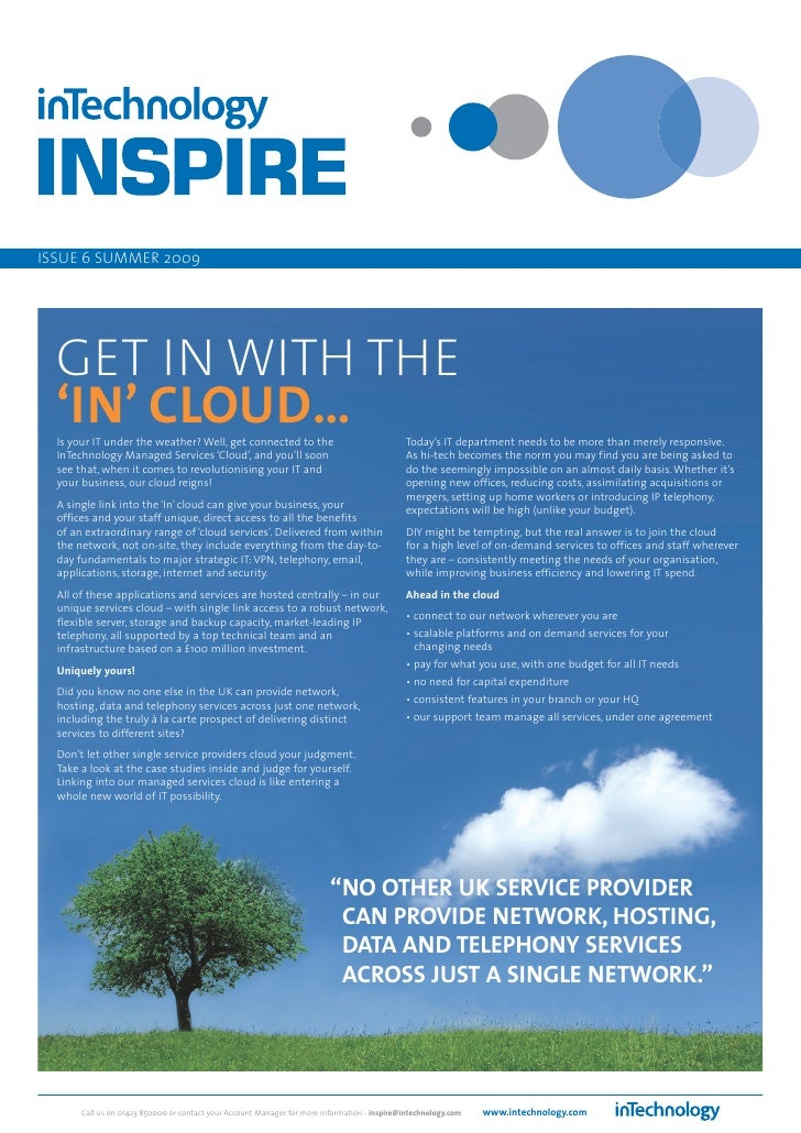 ISSUE 6 SUMMER 2009       GET IN WITH THE   'IN' CLOUD…   Is your IT under the weather? Well, get connected to the        ...