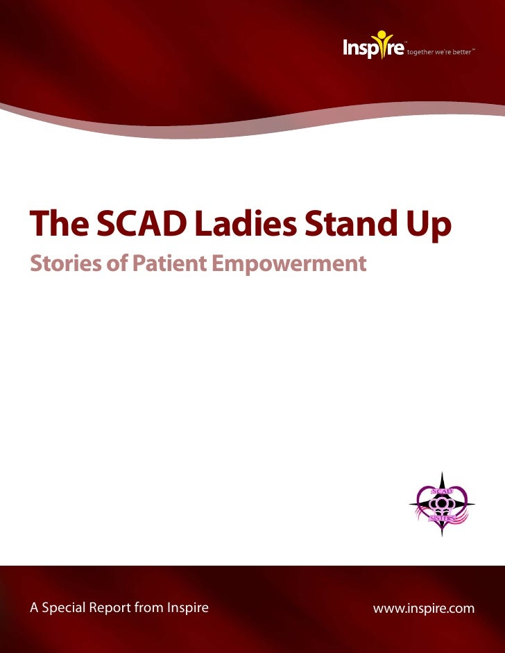 The SCAD Ladies Stand UpStories of Patient EmpowermentA Special Report from Inspire    www.inspire.com