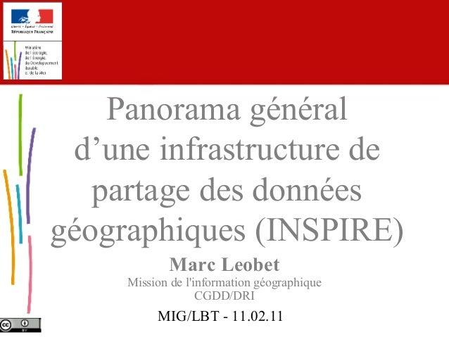 Panorama général d'une infrastructure de partage des données géographiques (INSPIRE) Marc Leobet  Mission de l'information...