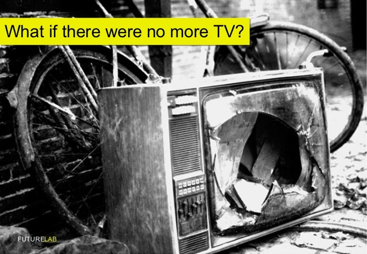 What if there were no more TV? FUTURE LAB