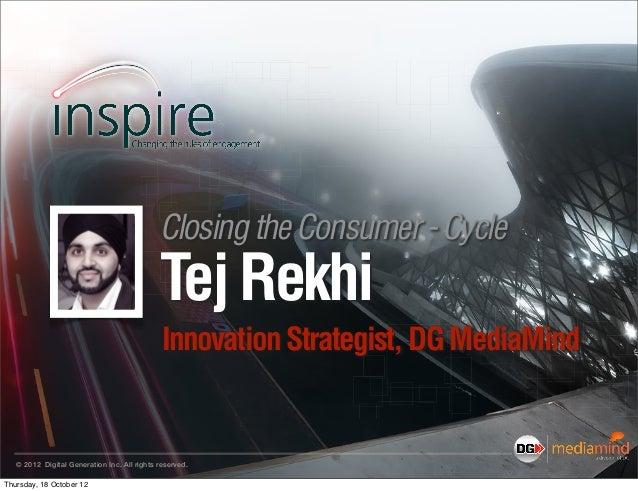 Closing the Consumer - Cycle                                             Tej Rekhi                                        ...