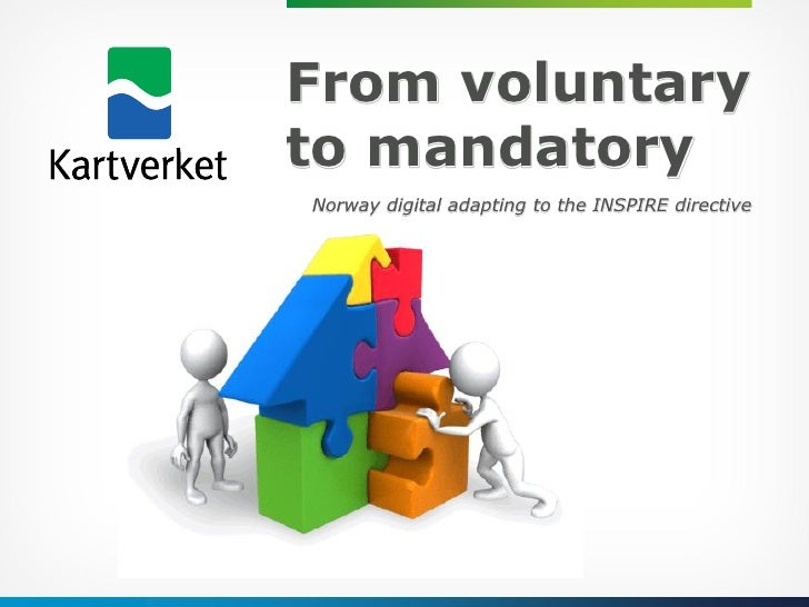 From voluntaryto mandatoryNorway digital adapting to the INSPIRE directive
