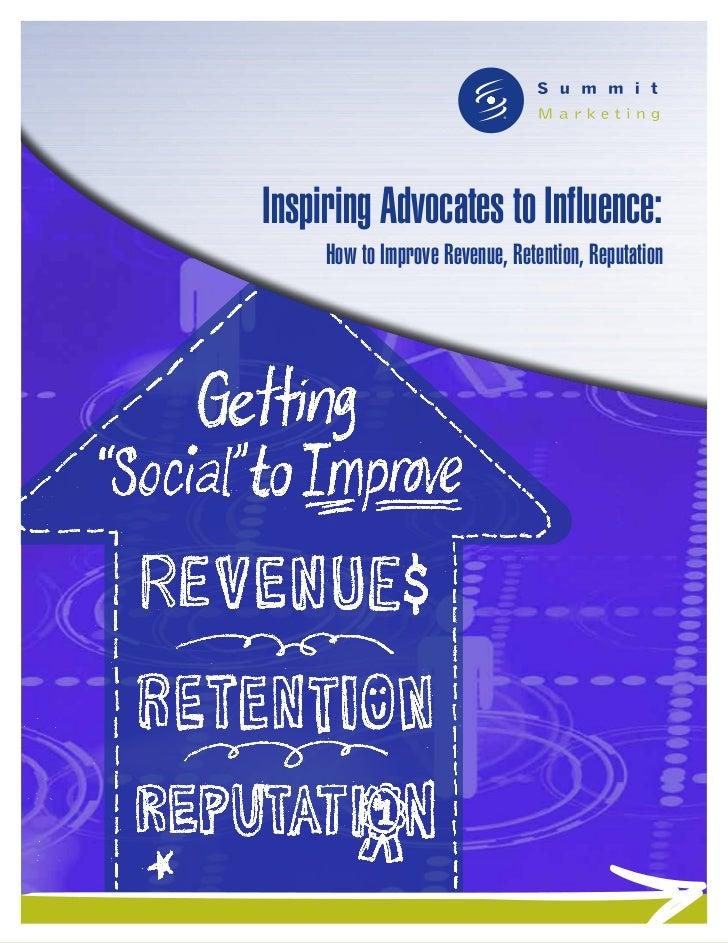 Inspiring Advocates to Influence:     How to Improve Revenue, Retention, Reputation