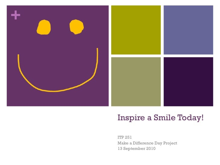 Inspire a Smile Today!  ITP 251 Make a Difference Day Project 13 September 2010