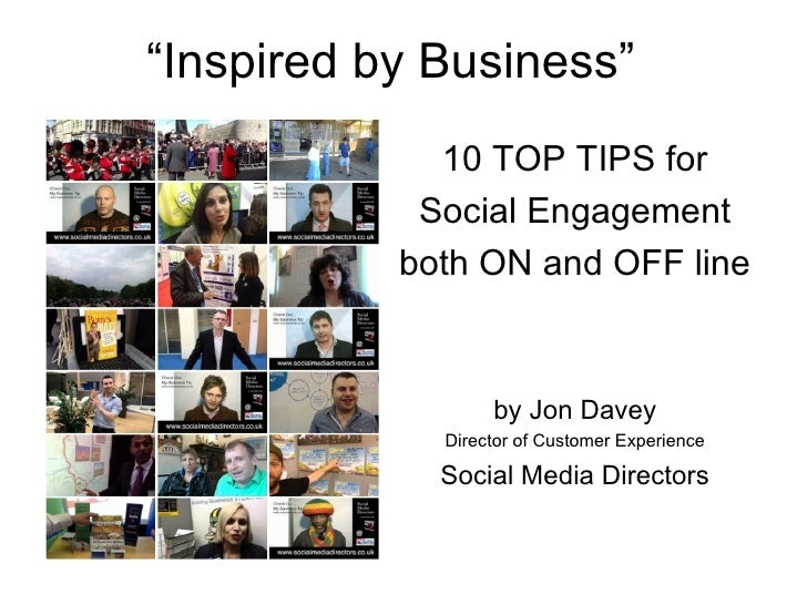 """Inspired by Business""             10 TOP TIPS for            Social Engagement           both ON and OFF line            ..."