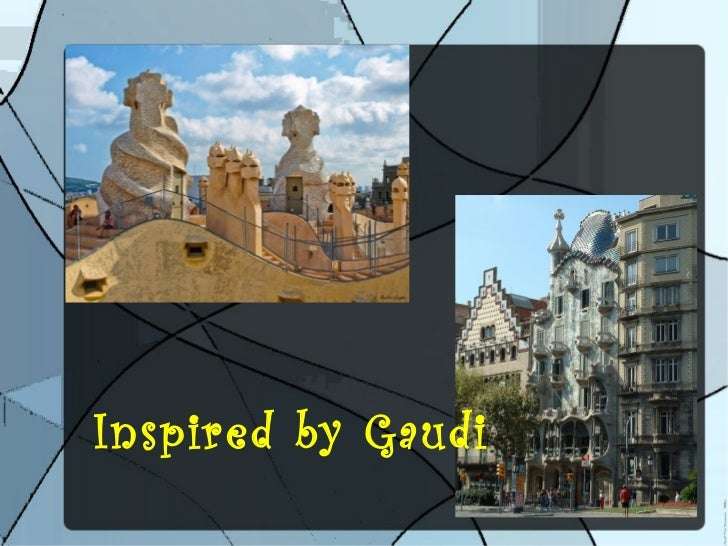 Inspired by Gaudi