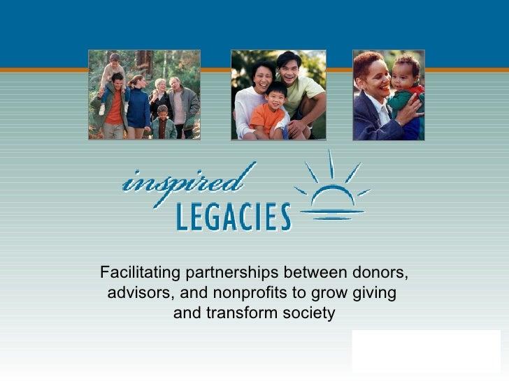 Facilitating partnerships between donors, advisors, and nonprofits to grow giving  and transform society