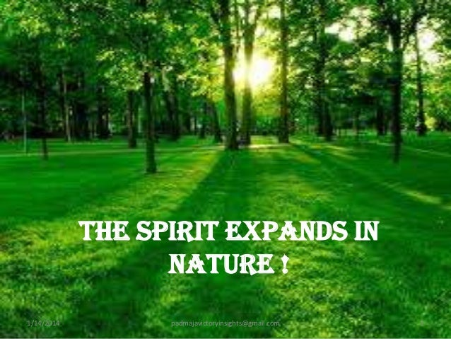 The spirit expands in nature ! 1/14/2014  padmajavictoryinsights@gmail.com  1